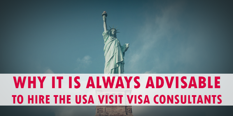 Why It Is Always Advisable To Hire the USA Visit Visa Consultants?